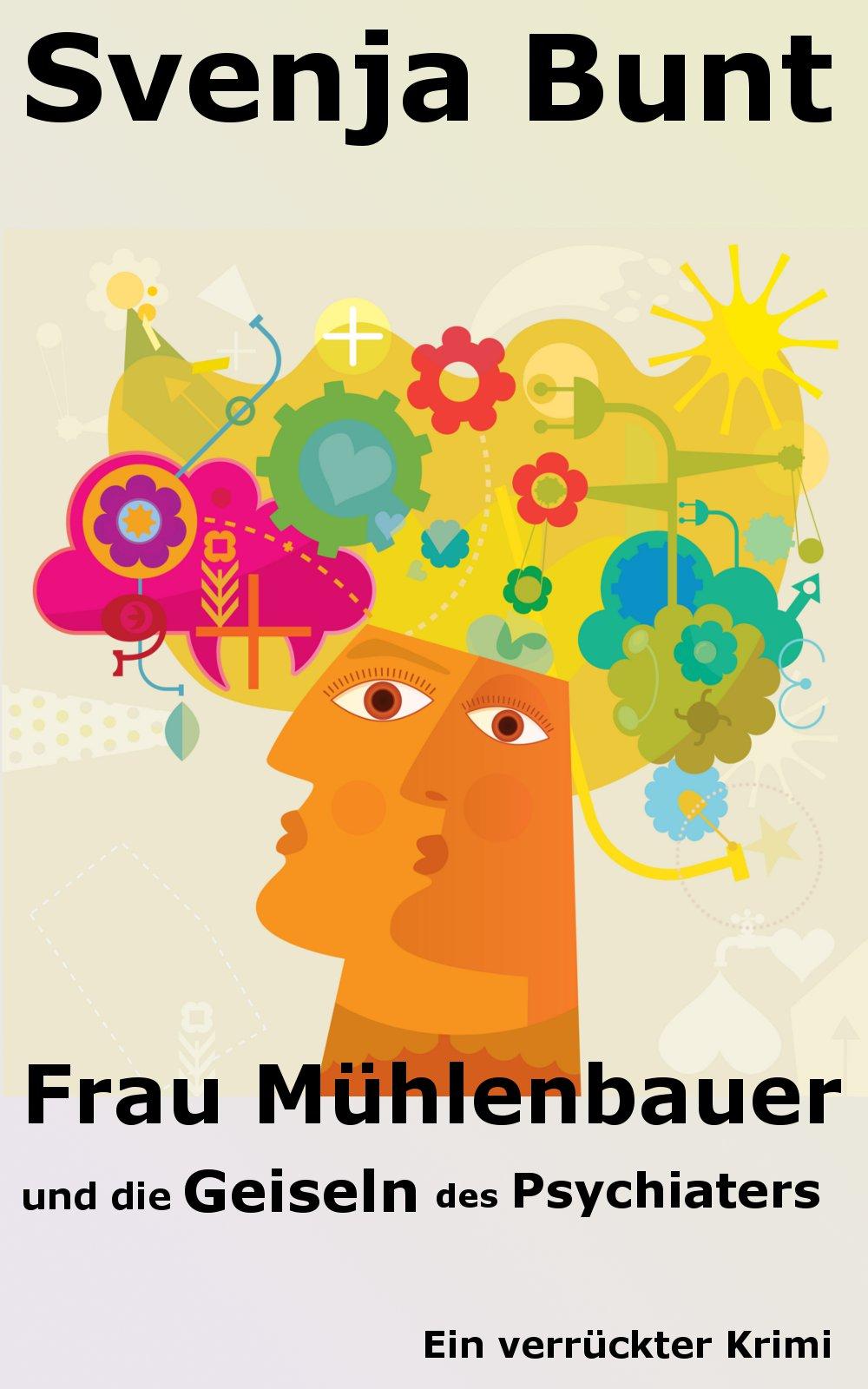 """E-Book-Cover """"Frau Mühlenbauer und die Geiseln des Psychiaters"""" von Svenja Bunt"""