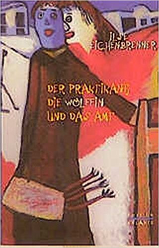 """Buchcover """"Der Praktikant, die Wölffin und das Amt"""" von Ilse Eichenbrenner"""