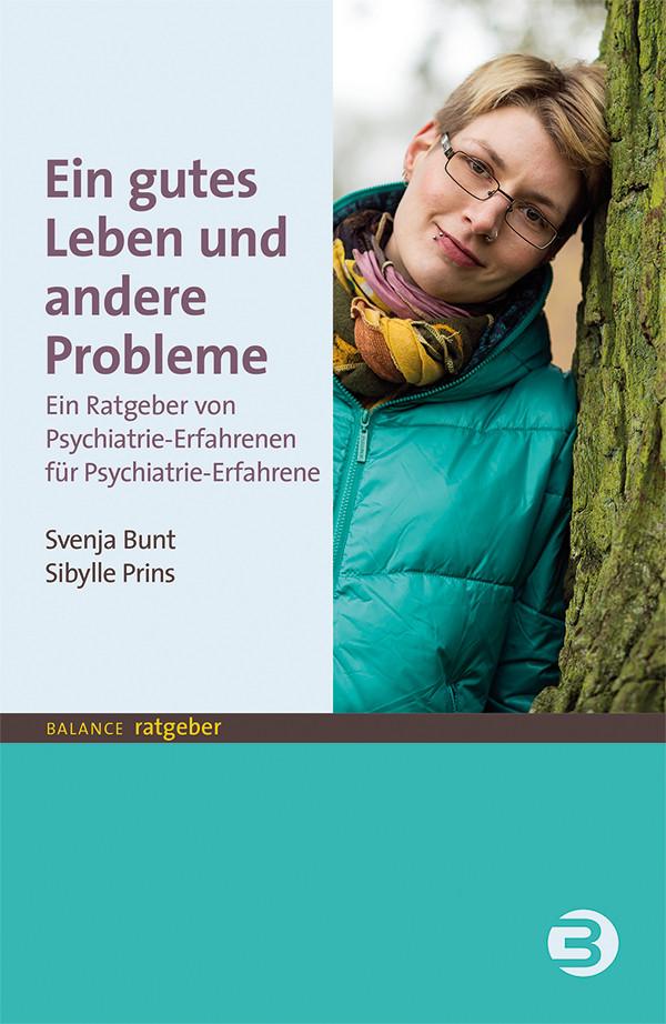 """Buchcover """"Ein gutes Leben und andere Probleme"""" von Svenja Bunt und Sibylle Prins im Balance buch+medien verlag"""
