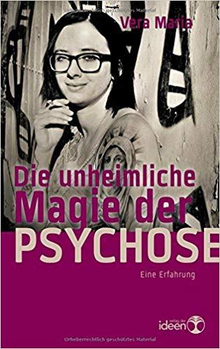 """Buchcover """"Die unheimliche Magie der Psychose"""" von Vera Maria"""